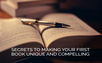 Secrets to Making Your First Book Unique and Compelling
